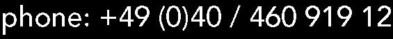 +49 (0)40 / 460 919 12